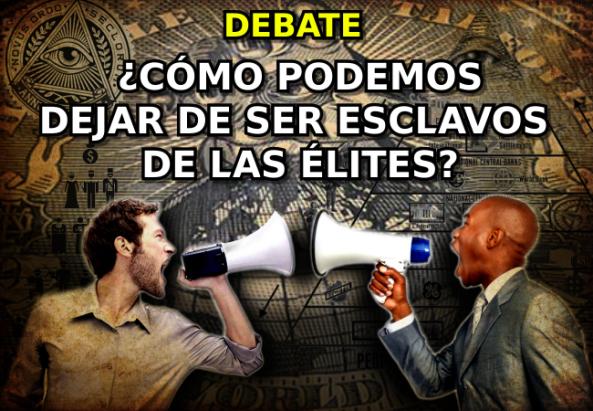 Debate 5 esclavos de las élites_00000